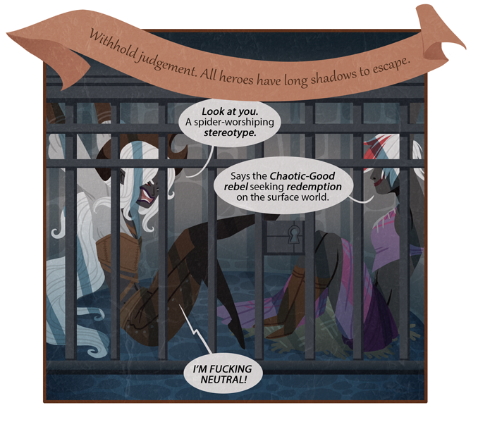 Poor Drow Priestess. Imagine the self-loathing she must feel spending her one phone call to beg surface-elf Wizard for bail gp.